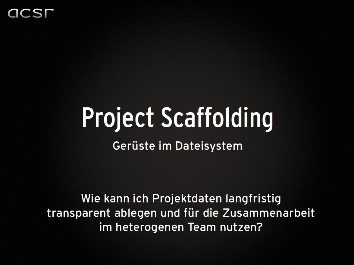 Project Scaffolding – Projektdaten langfristig managen